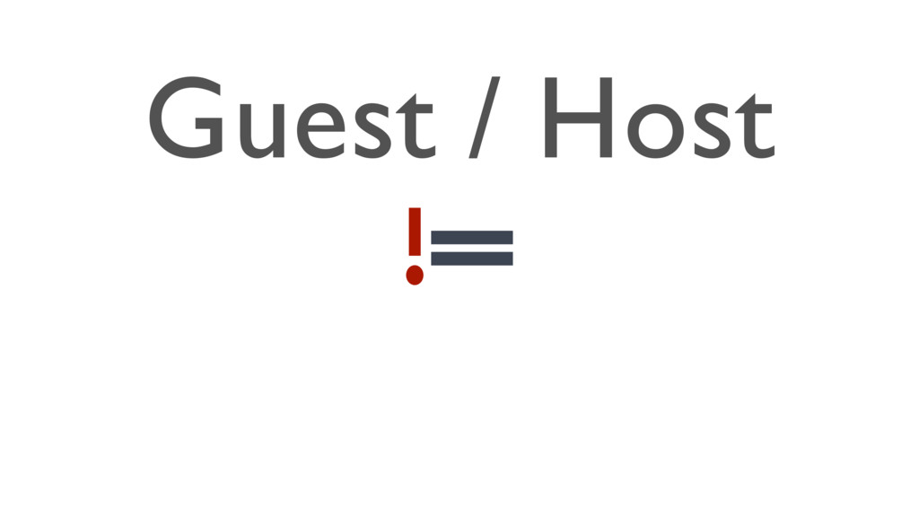 Guest / Host