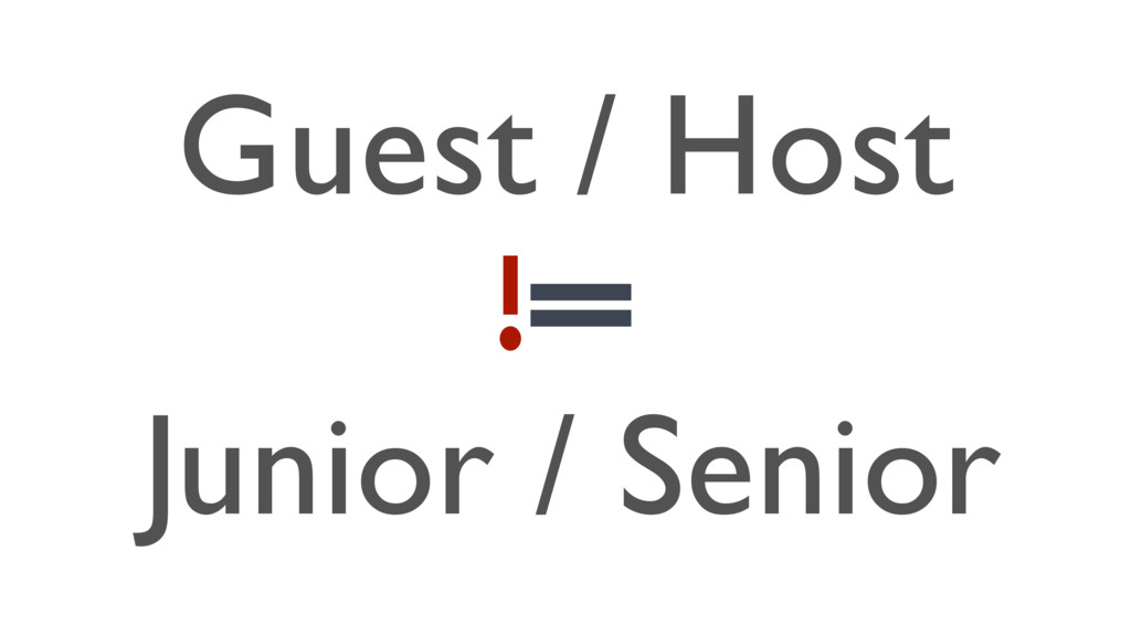 Guest / Host Junior / Senior
