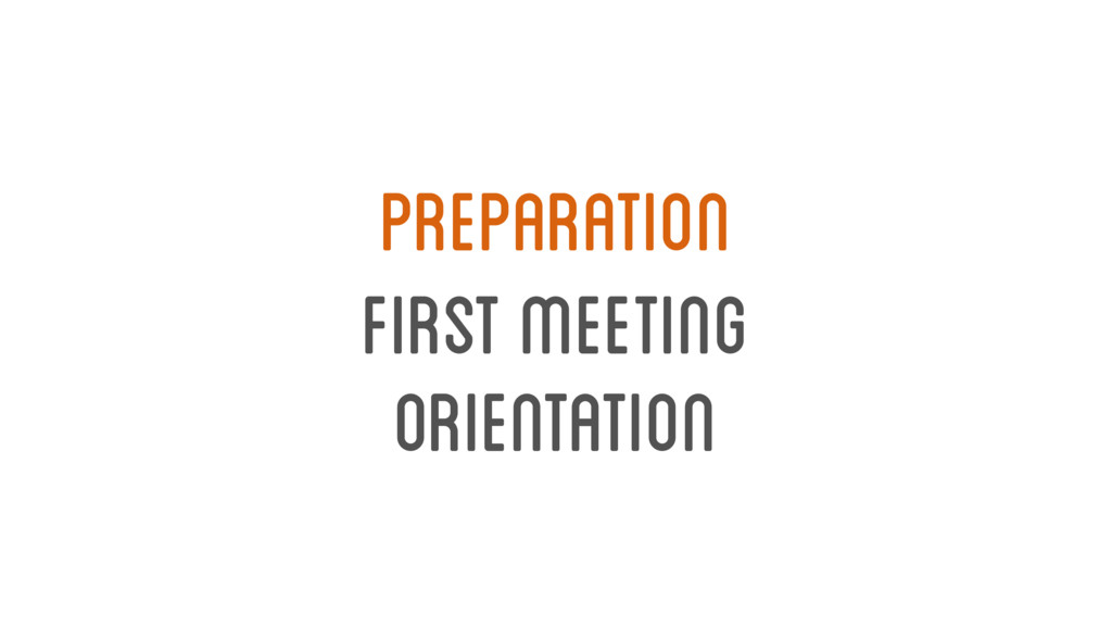 first meeting orientation Preparation