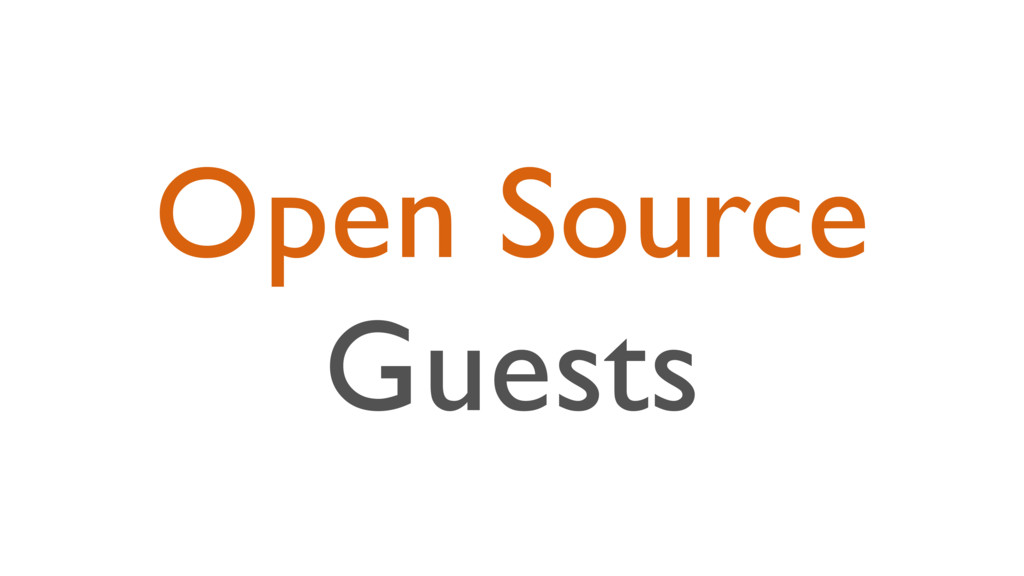 Open Source Guests