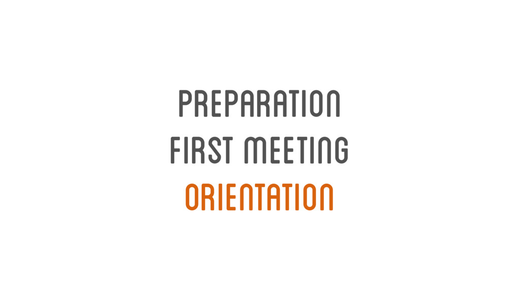 orientation preparation first meeting
