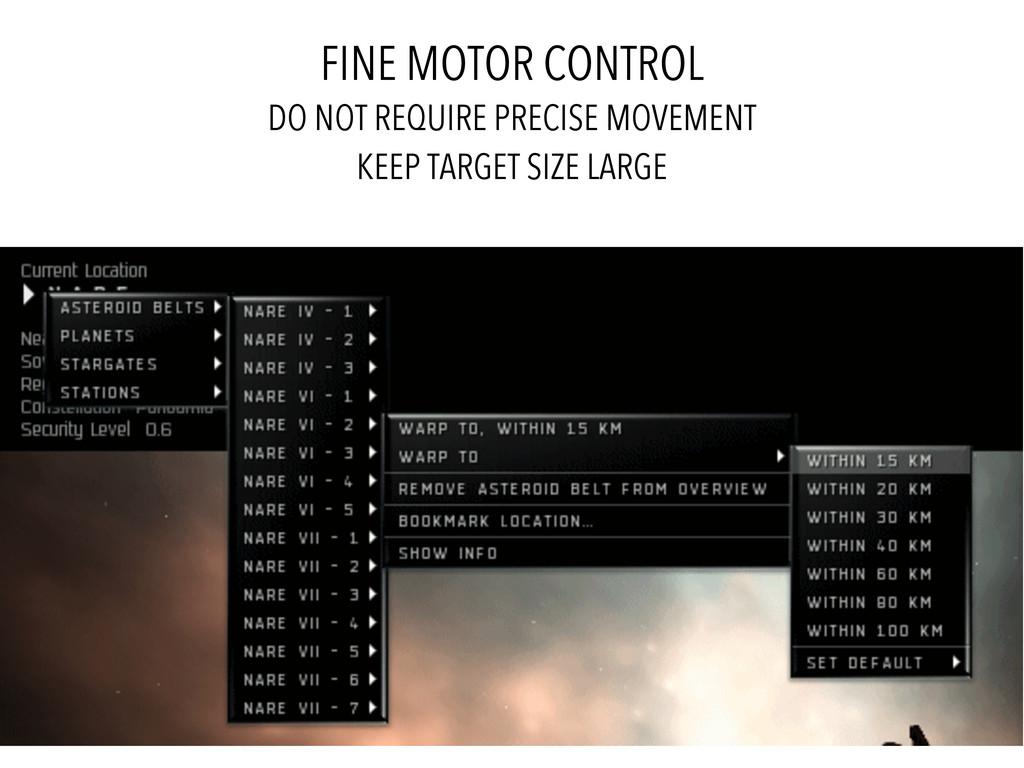 FINE MOTOR CONTROL DO NOT REQUIRE PRECISE MOVEM...