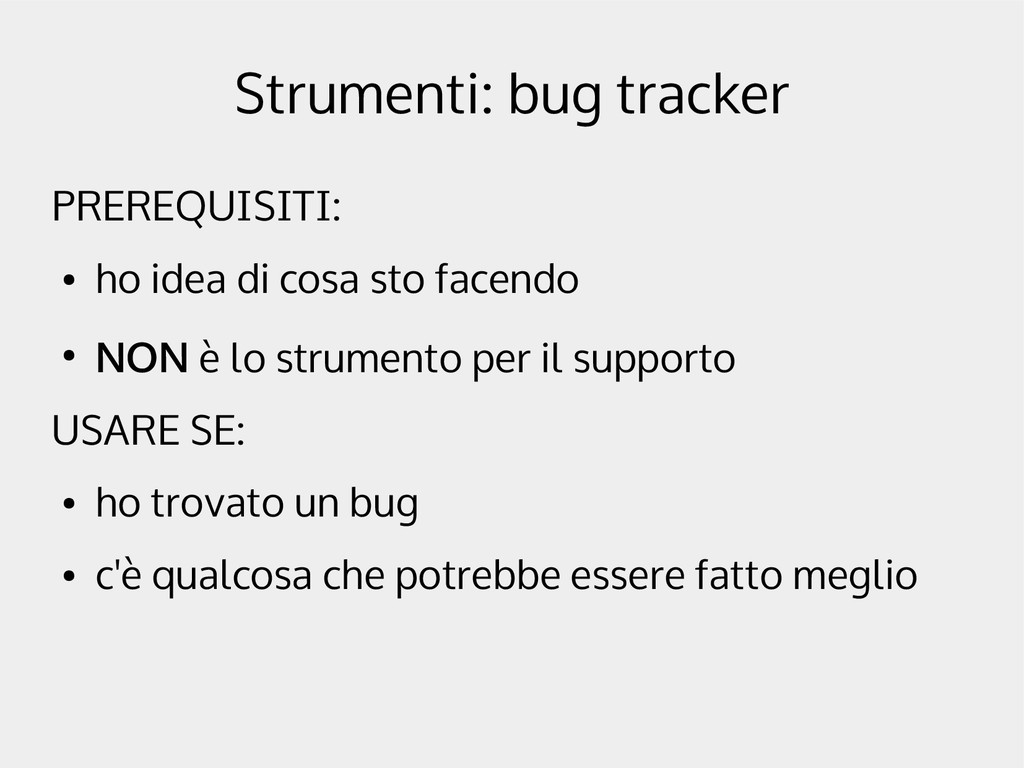 Strumenti: bug tracker PREREQUISITI: ● ho idea ...