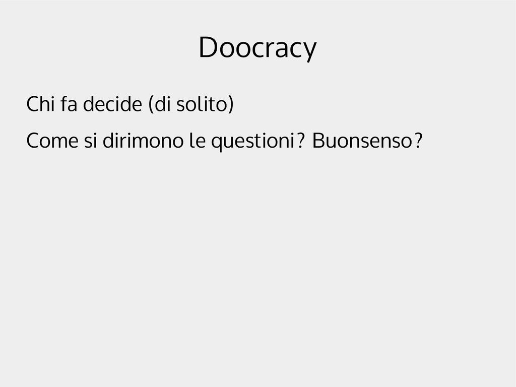 Doocracy Chi fa decide (di solito) Come si diri...