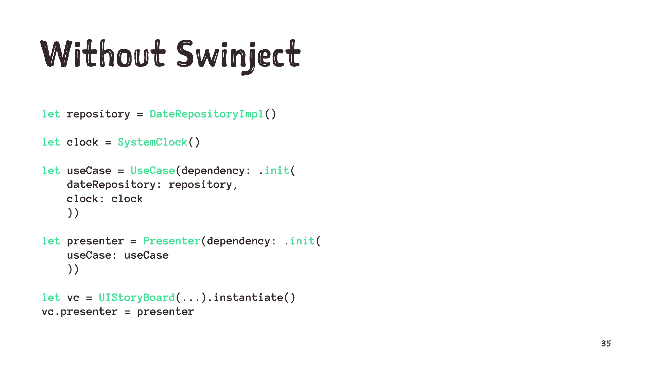Without Swinject let repository = DateRepositor...