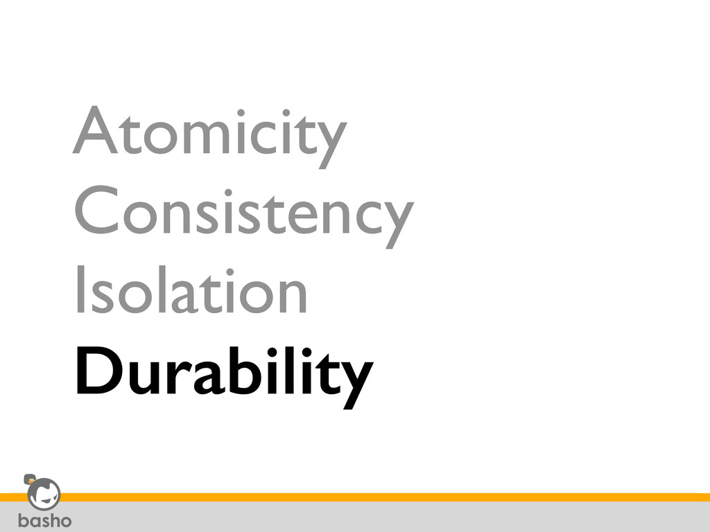 Atomicity Consistency Isolation Durability