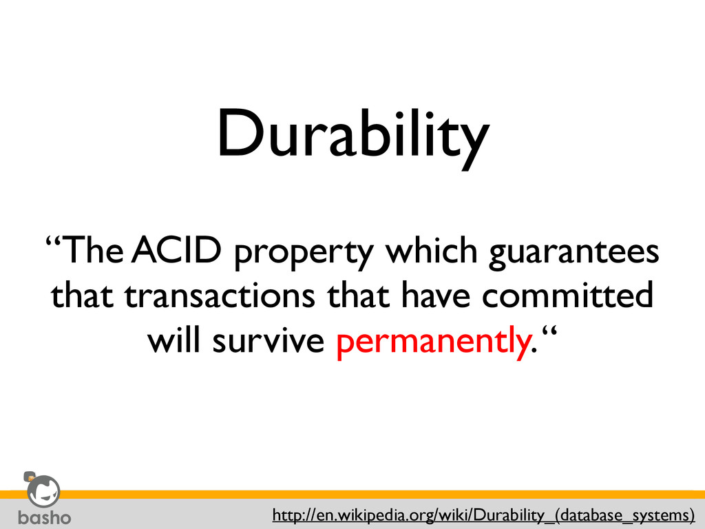 """Durability """"The ACID property which guarantees ..."""