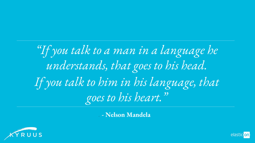 """- - Nelson Mandela """"If you talk to a man in a l..."""