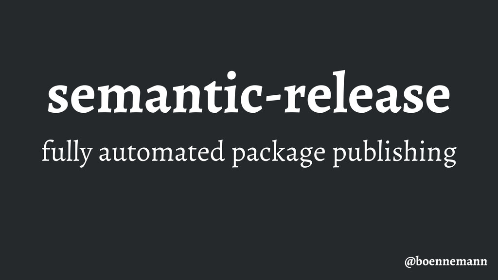 semantic-release fully automated package publis...