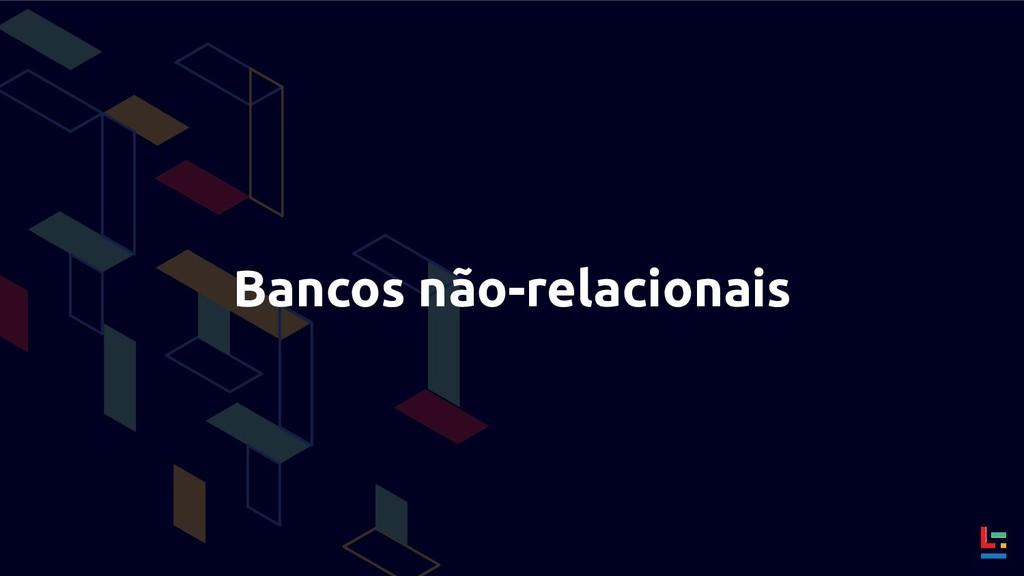Bancos não-relacionais