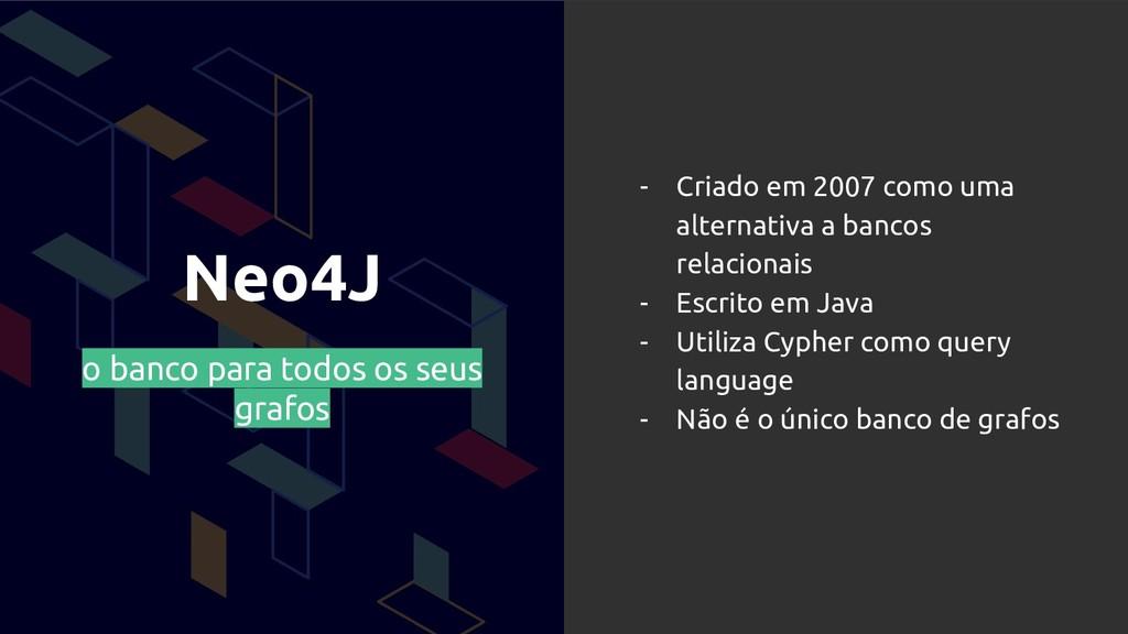 Neo4J o banco para todos os seus grafos - Criad...