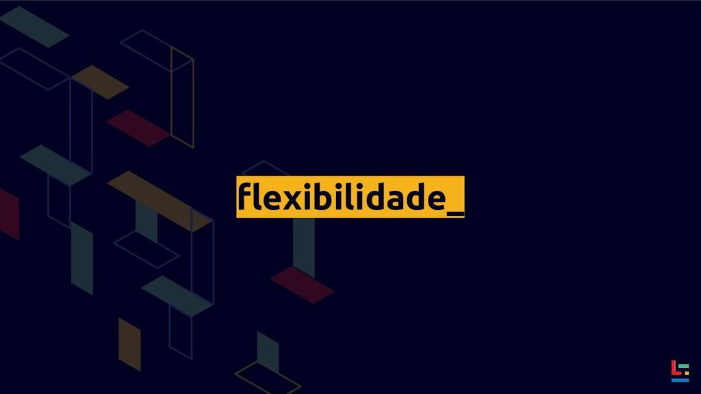 flexibilidade_