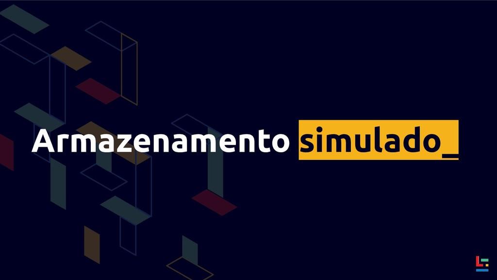 Armazenamento simulado_