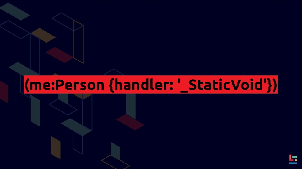 (me:Person {handler: '_StaticVoid'})