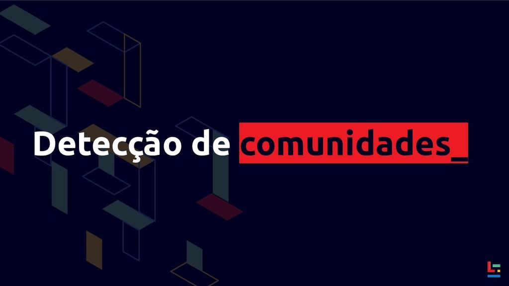Detecção de comunidades_