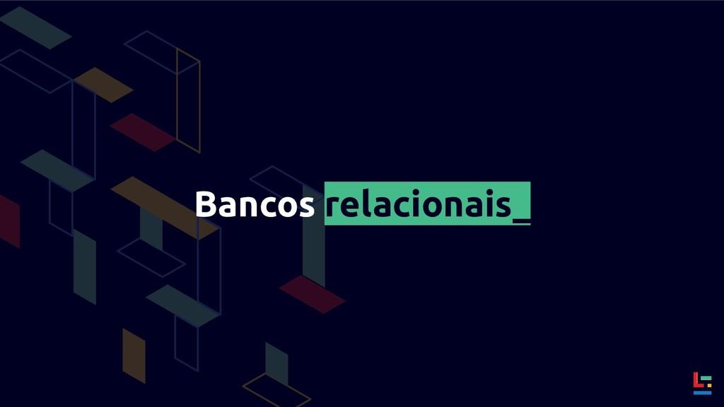 Bancos relacionais_