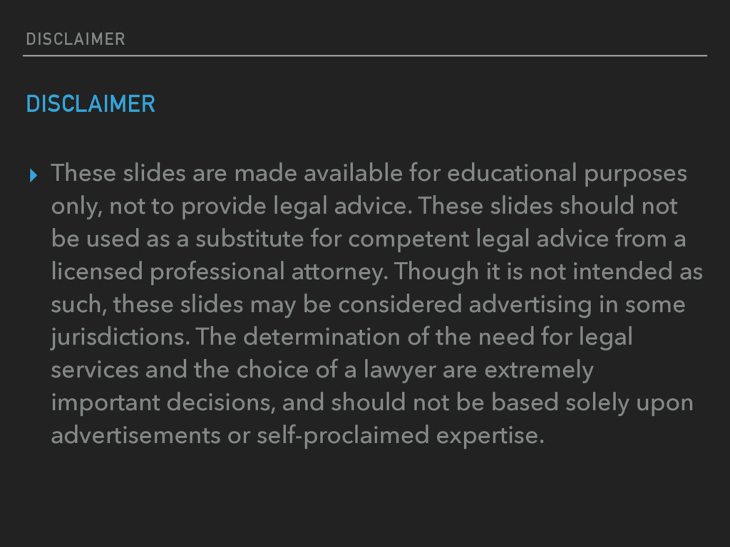 DISCLAIMER DISCLAIMER ▸ These slides are made a...
