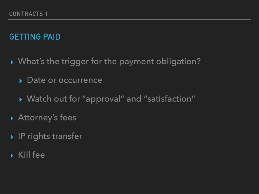 CONTRACTS 1 GETTING PAID ▸ What's the trigger f...