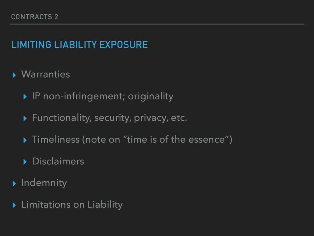 CONTRACTS 2 LIMITING LIABILITY EXPOSURE ▸ Warra...