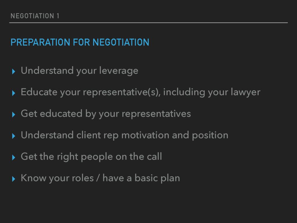 NEGOTIATION 1 PREPARATION FOR NEGOTIATION ▸ Und...