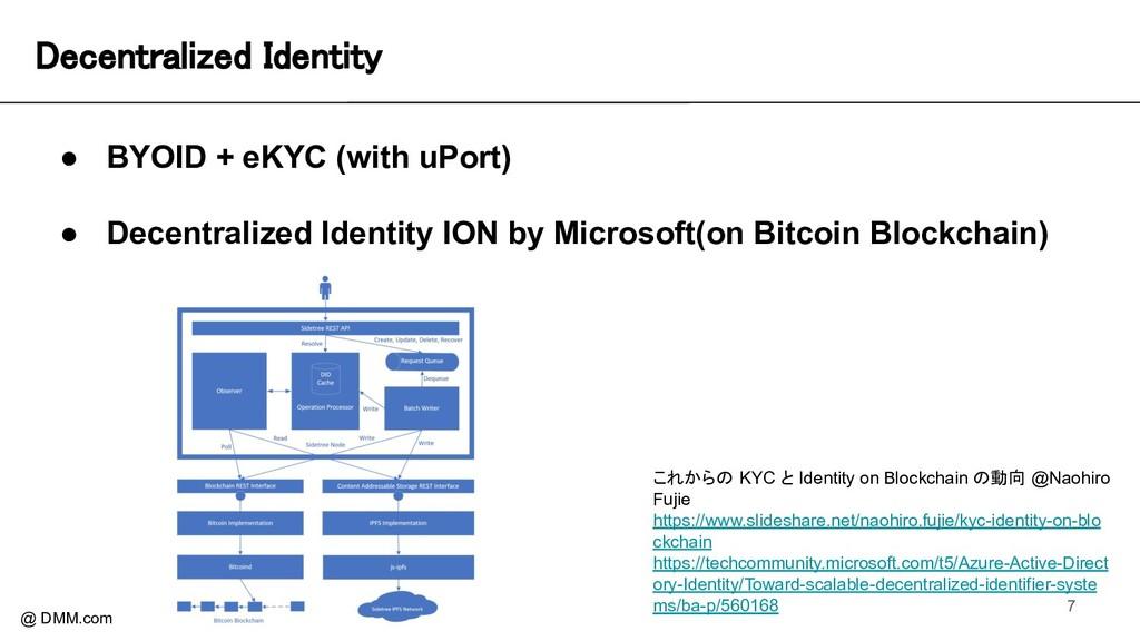 Decentralized Identity @ DMM.com ● BYOID + eKY...
