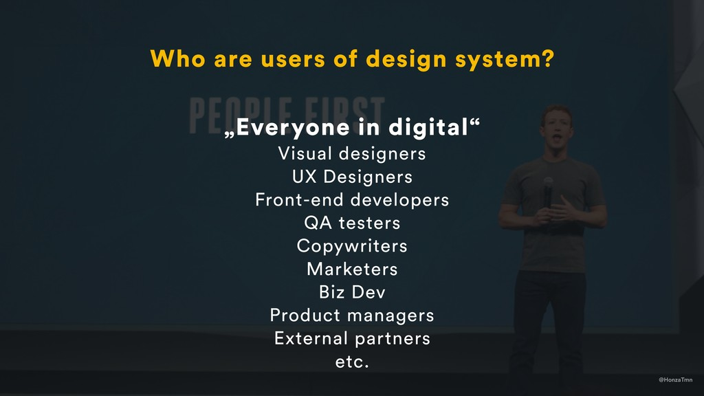 """@HonzaTmn Who are users of design system? """"Ever..."""