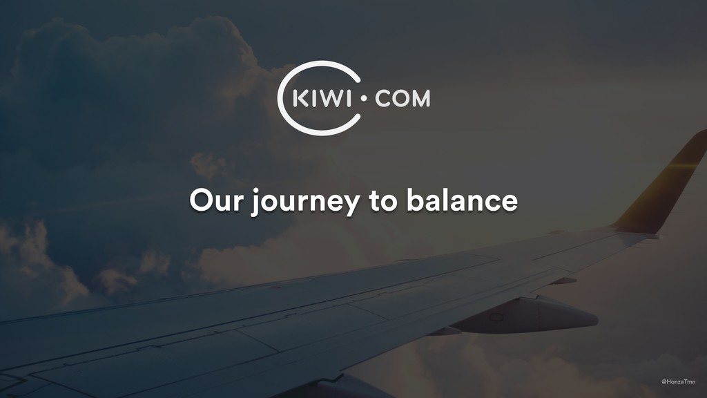 Our journey to balance @HonzaTmn