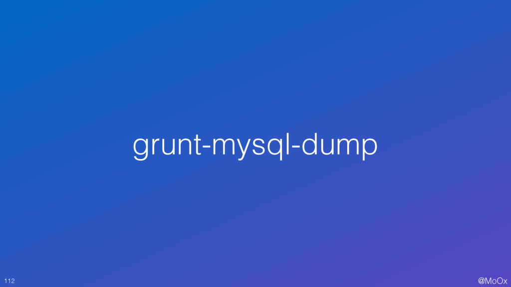 @MoOx grunt-mysql-dump 112