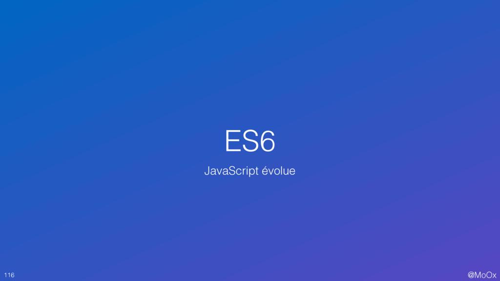 @MoOx ES6 116 JavaScript évolue