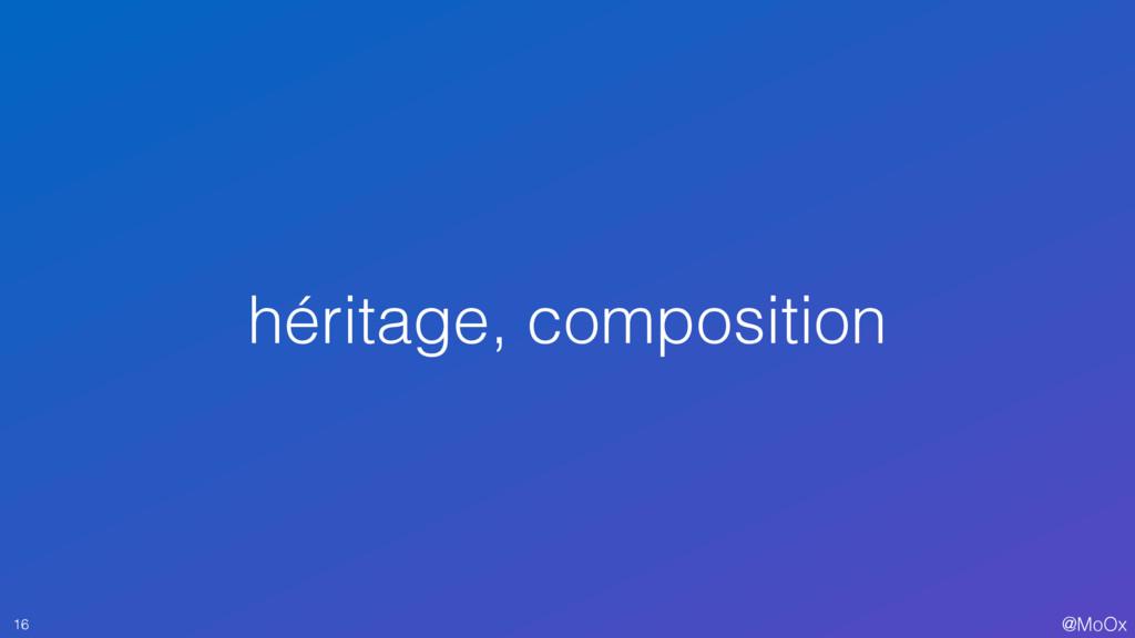 @MoOx héritage, composition 16