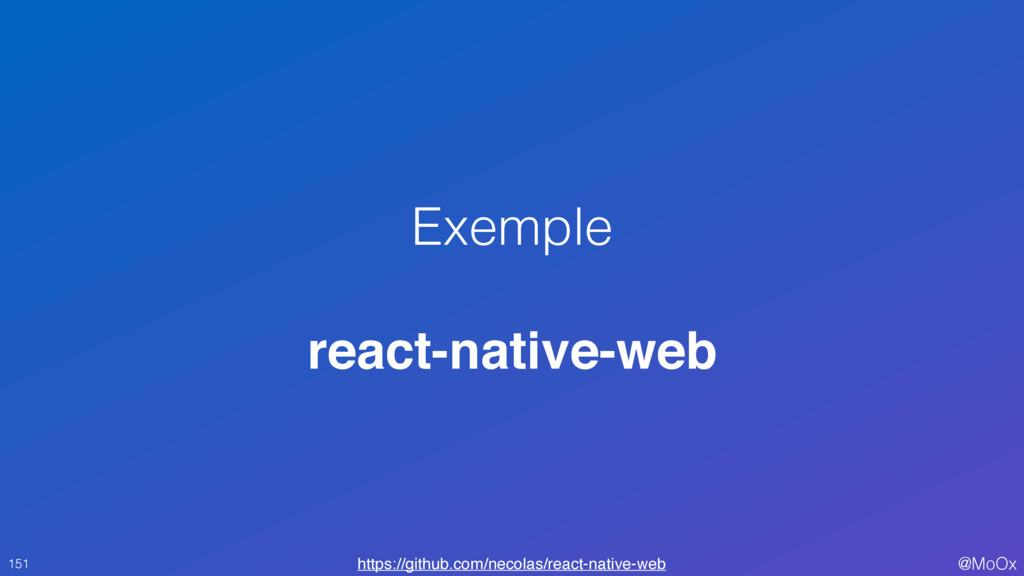 @MoOx Exemple react-native-web 151 https://gith...