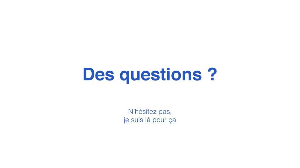 @MoOx Des questions ? 157 N'hésitez pas, je sui...