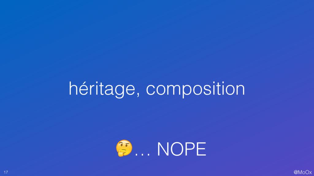 @MoOx héritage, composition 17 … NOPE