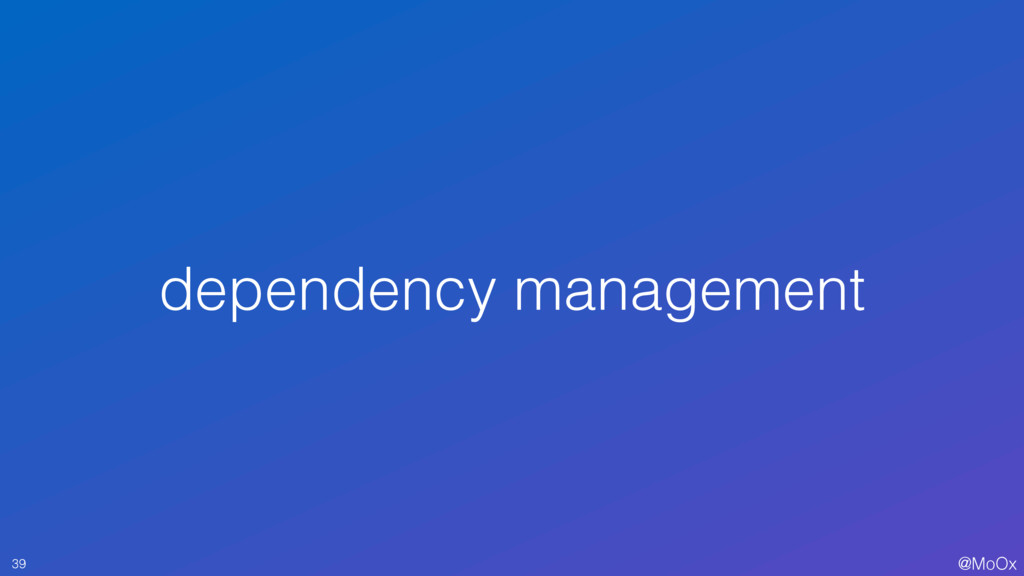 @MoOx dependency management 39