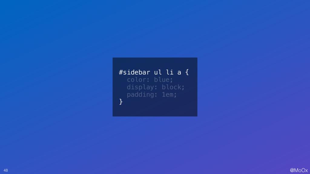 @MoOx #sidebar ul li a { color: blue; display: ...