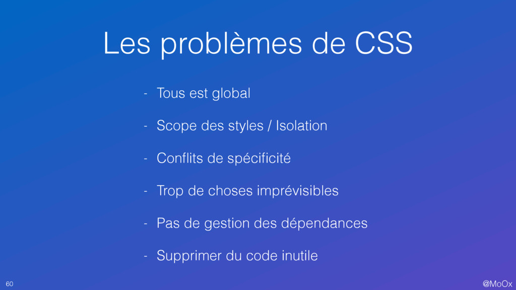 @MoOx Les problèmes de CSS 60 - Tous est global...