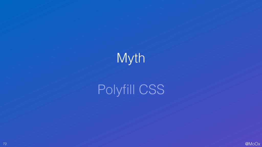 @MoOx Myth Polyfill CSS 72