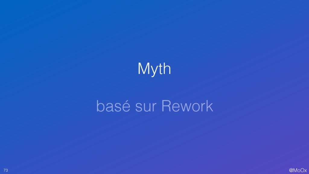 @MoOx Myth basé sur Rework 73