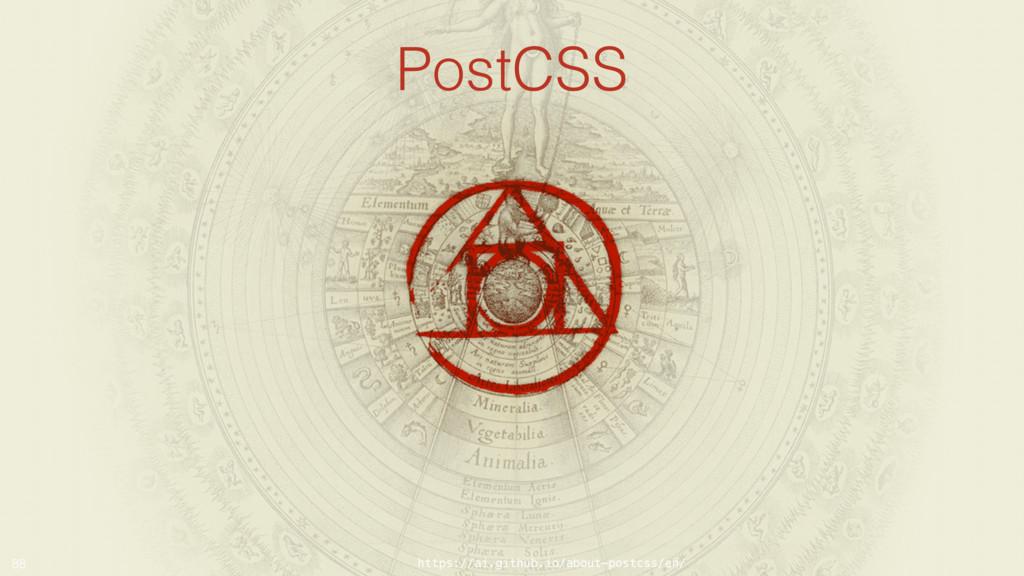 @MoOx PostCSS 88 https://ai.github.io/about-pos...