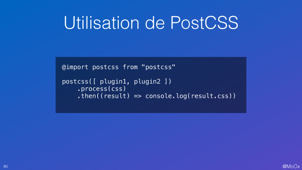 """@MoOx @import postcss from """"postcss"""" postcss([ ..."""