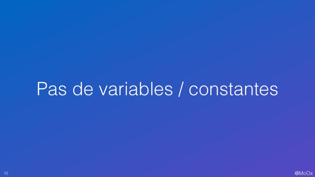@MoOx Pas de variables / constantes 10
