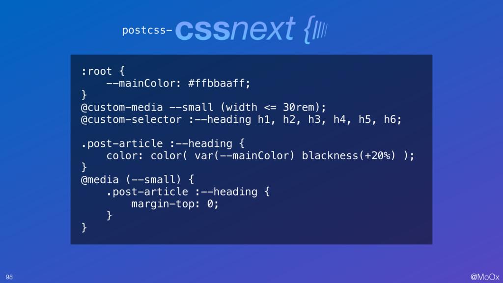 @MoOx 98 postcss- :root { --mainColor: #ffbbaaf...