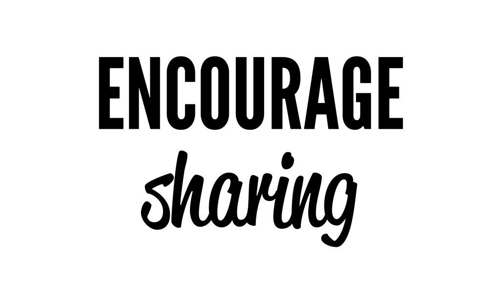ENCOURAGE sharing