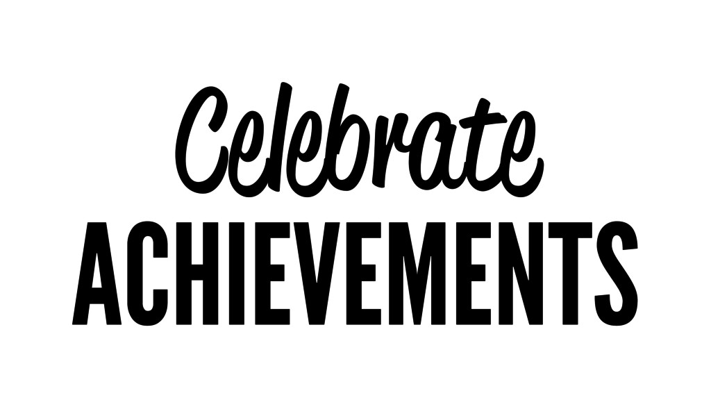 Celebrate ACHIEVEMENTS