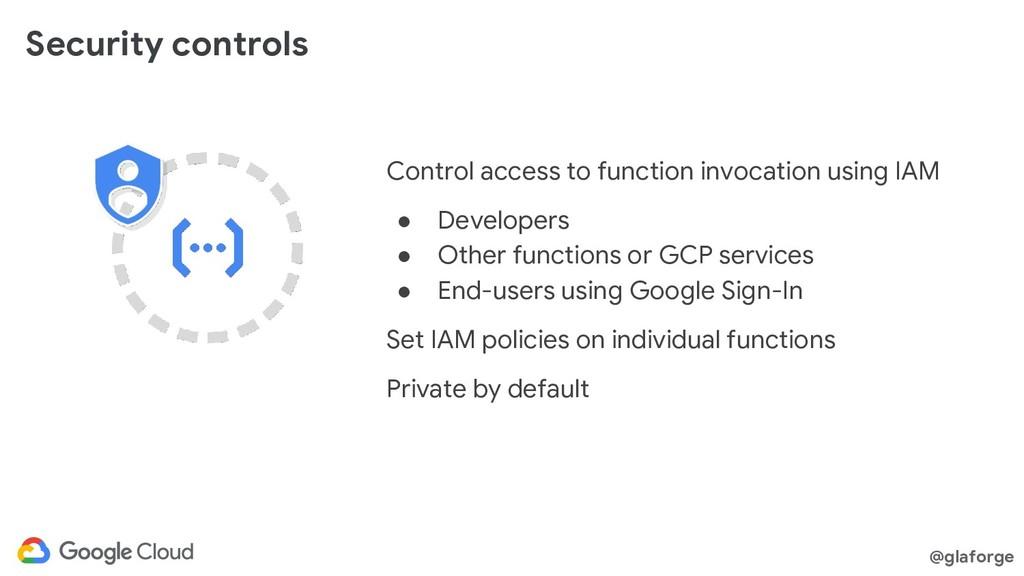 @glaforge Security controls Control access to f...