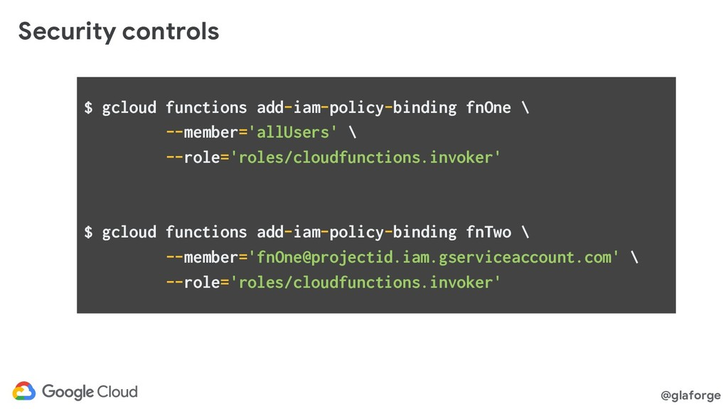 @glaforge Security controls $ gcloud functions ...