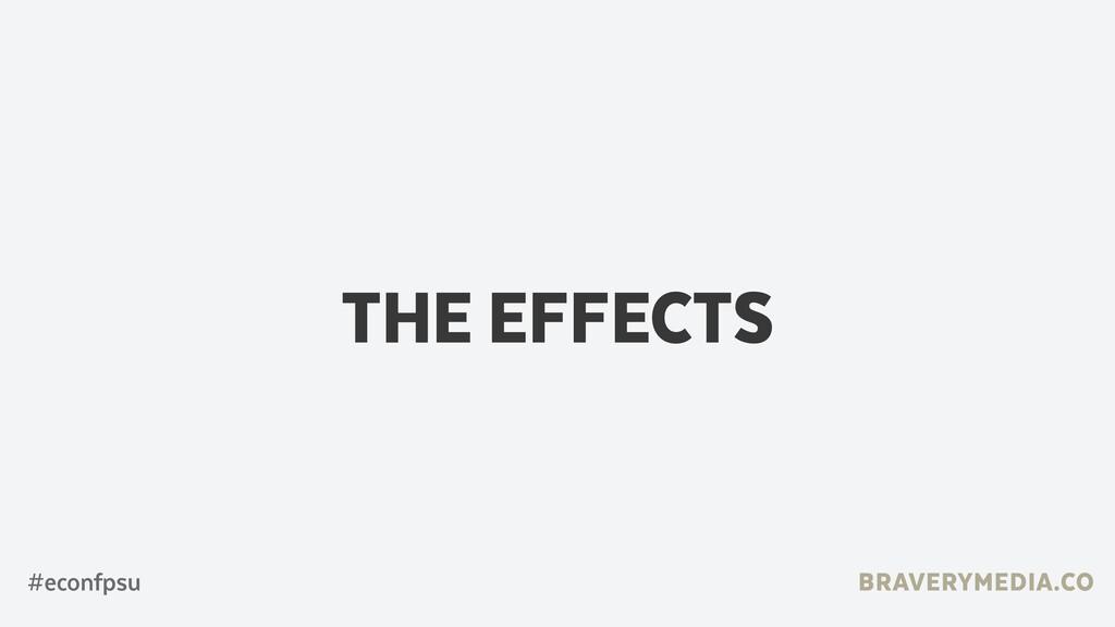 BRAVERYMEDIA.CO THE EFFECTS #econfpsu