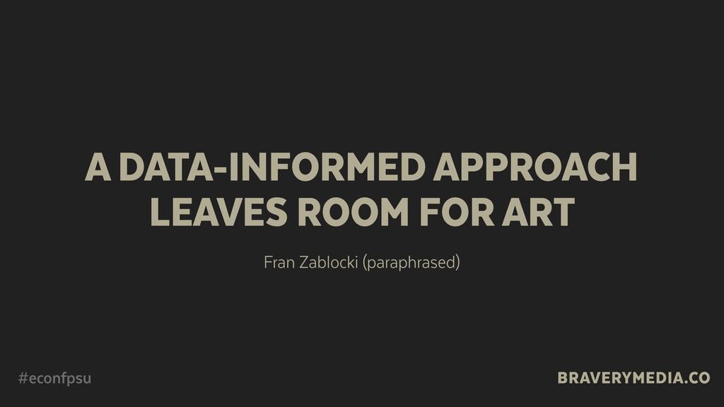 BRAVERYMEDIA.CO A DATA-INFORMED APPROACH LEAVE...