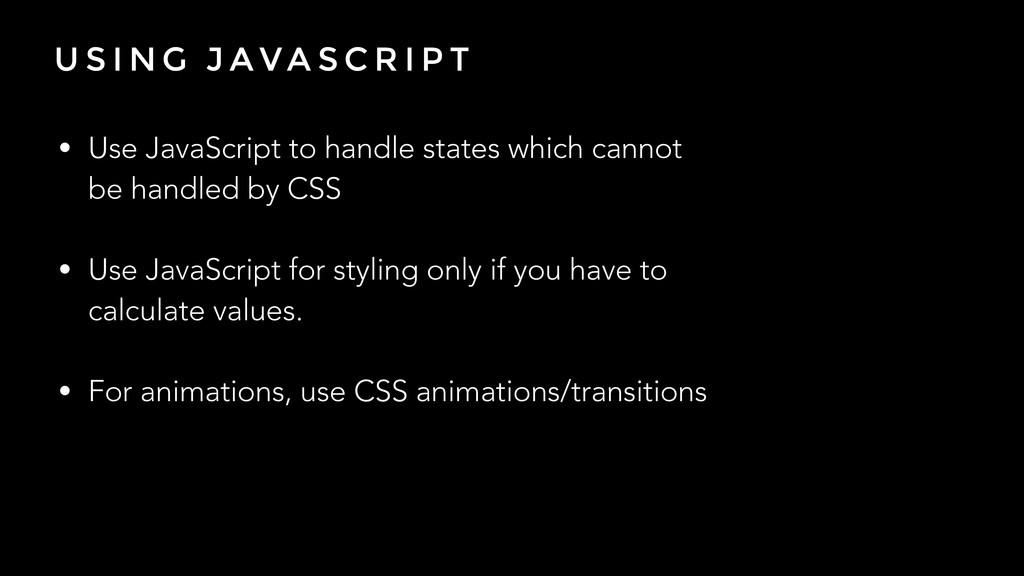 U S I N G J AVA S C R I P T • Use JavaScript to...
