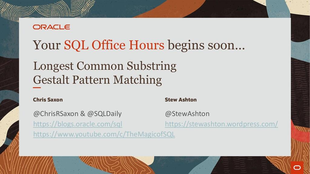 Your SQL Office Hours begins soon… Longest Comm...